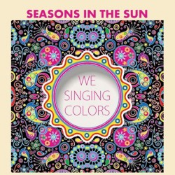 Seasons in the sun We Singing Colors live on the terrace