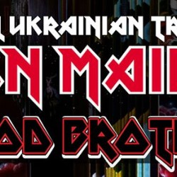 BLOODBROTHERS  Official ukranian Iron Maiden tribute band  TBA