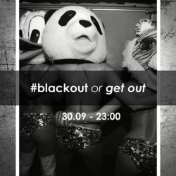 Blackout or Get Out
