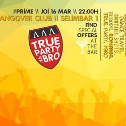 True Party bro // PRIME // Get in the HOOD / Joi 16 mar