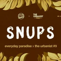 EverydayParadise x theUrbanist #9 w/ Snups & Chrs
