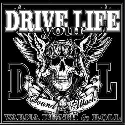 Drive Your Life album release, UDDU, King Satan, Deathrattle
