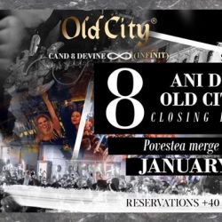 8 ani de Old City  Closing Party - 13 Ianuarie