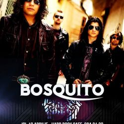 Bosquito, 19 aprilie, Hard Rock Cafe
