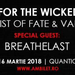 For The Wicked //Twist of Fate//Valak + special guest Breathelast
