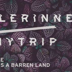 Valerinne//Mytrip  Ahead Is a Barren Land EP release show