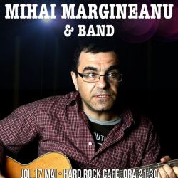 Mihai Margineanu, 19 mai, Hard Rock Cafe