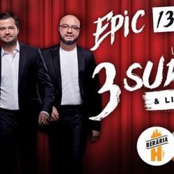 "3 Sud Est  ""Epic""  Turneu Chapter 2 Berăria H"