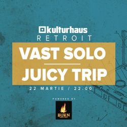 Retroit #2 Vast Solo, Juicy Trip