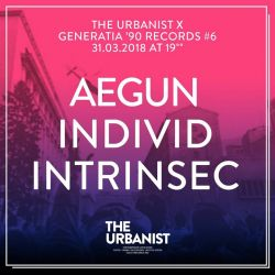 The Urbanist X Generatia 90 Records / Aegun Individ Intrinsec