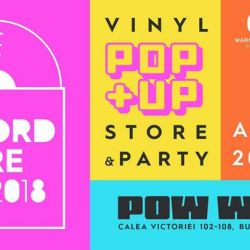Record Store Day Romania Pop Up Store & Party la Pow Wow